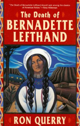 The Death of Bernadette Lefthand. Ron Querry