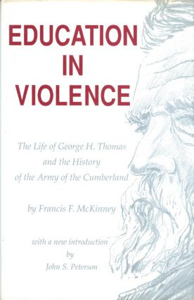 Education in Violence: The Life of George H. Thomas and the History of the Army of Cumberland....