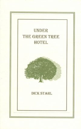 Under the Green Tree Hotel. Dick Stahl