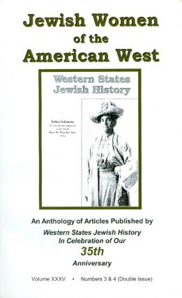 Jewish Women of the American West: An Anthology of Articles (Western States Jewish History Vol....