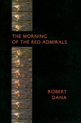 The Morning of the Red Admirals. Robert Dana