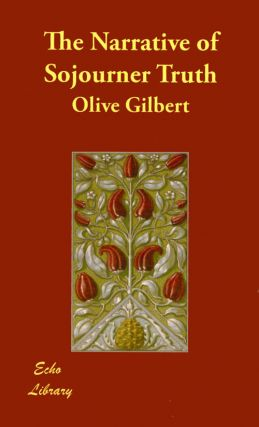 Narrative of Sojourner Truth. Olive Gilbert