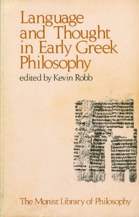 Language and Thought in Early Greek Philosophy. Kevin Robb