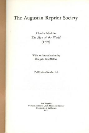 The Man of the World (1792). Publication Number 26. Charles Macklin, Dougald MacMillan, Introduction