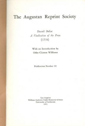 A Vindication of the Press (1718). Publication Number 29. Daniel Defoe, Williams Otho Clinton,...