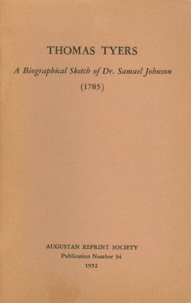 A Biographical Sketch of Dr. Samuel Johnson (1785). Publication Number 34. Thomas Tyers, Gerald...