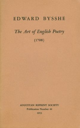 The Art of English Poetry (1708). Publication Number 40. Edward Bysshe, A. Dwight Culler,...