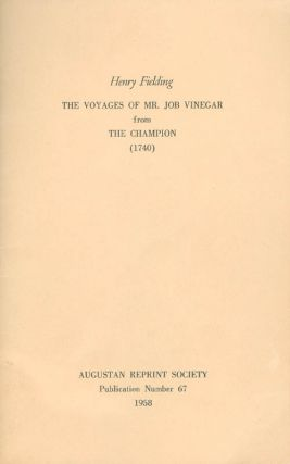 The Voyages of Mr. Job Vinegar from The Champion (1740). Publication Number 67. Henry Fielding,...