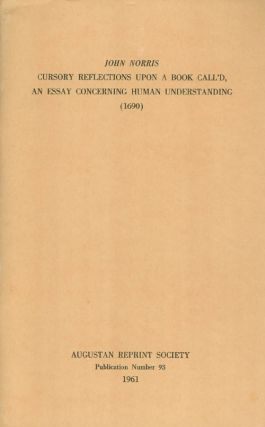 Cursory Reflections Upon a Book Call'd, an Essay Concerning human Understanding (1690)....
