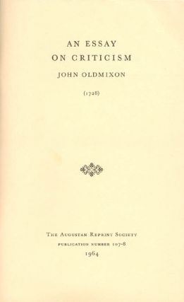 An Essay on Criticism (1728). Publication Number 107-8. John Oldmixon, C. S. B. Madden, R. J.,...