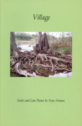Village: Early and Late Poems. Sven Armens