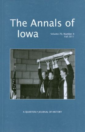 The Annals of Iowa : Volume 70, Number 4 : Fall 2011. Marvin Bergman