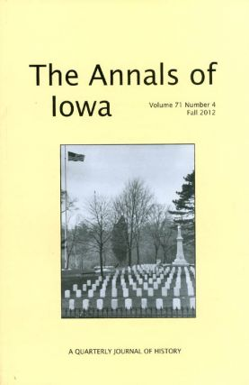 The Annals of Iowa : Volume 71, Number 4 : Fall 2012. Marvin Bergman