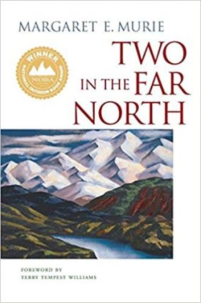 Two in the Far North. Margaret Murie