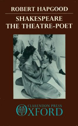 Shakespeare, the Theatre-Poet. Robert Hapgood