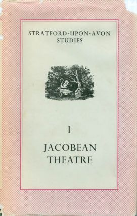 Jacobean Theatre (Stratford-Upon-Avon Studies, Volume 1). John Russell Brown, Bernard Harris,...
