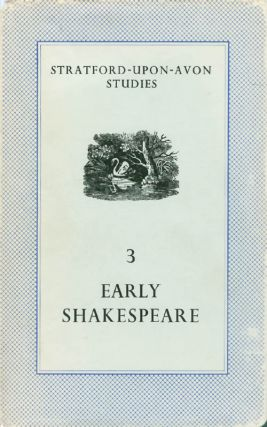 Early Shakespeare (Stratford-Upon-Avon Studies, Volume 3). John Russell Brown, Bernard Harris, R....