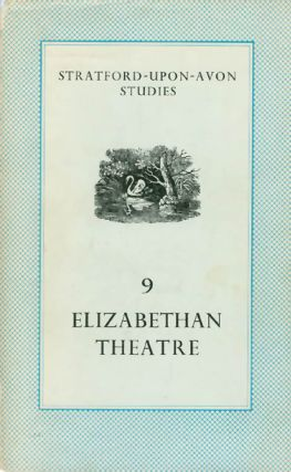 Elizabethan Theatre (Stratford-Upon-Avon Studies, Volume 9). John Russell Brown, Bernard Harris,...