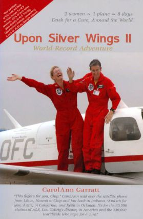 Upon Silver Wings II : World-Record Adventure. CarolAnn Garratt