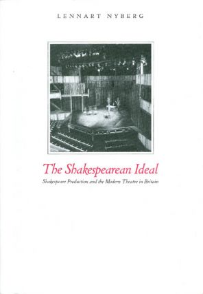 The Shakespearian Ideal: Shakespeare Production and the Modern Theatre in Britain (Studia...