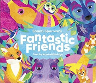 Shanti Sparrow's Fantastic Friends. Shanti Sparrow, Krystal Eldridge, text