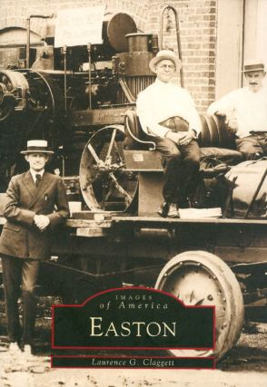 Easton (Images of America). Laurence Claggett