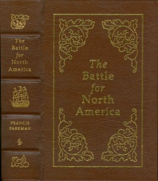 The Battle for North America. Francis Parkman, John Tebbel