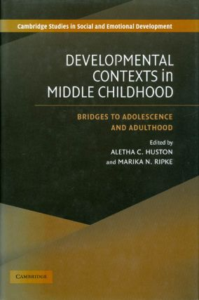 Developmental Contexts in Middle Childhood: Bridges to Adolescence and Adulthood (Cambridge...