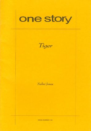Tiger (One Story, Issue #150). Nalini Jones