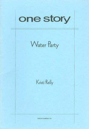 Water Party (One Story, Issue #151). Kristi Reilly