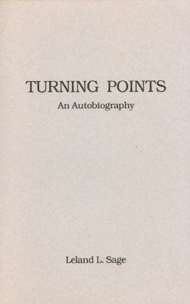 Turning Points: An Autobiography. Leland L. Sage, Donald R. Whitnah