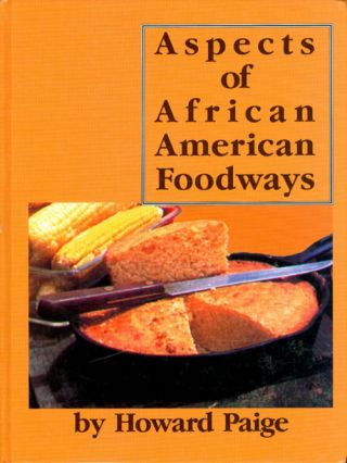 Aspects of African American Foodways. Howard Paige
