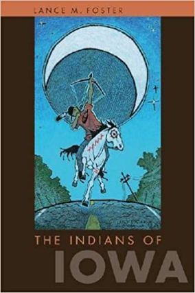 The Indians of Iowa. Lance M. Foster