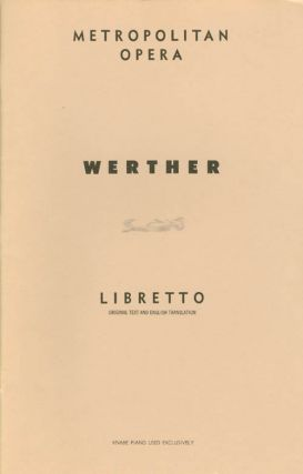 Werther (G. Schirmer's Collection of Opera Librettos, Ed. 2859). Edouard Blau, Paul Milliet,...