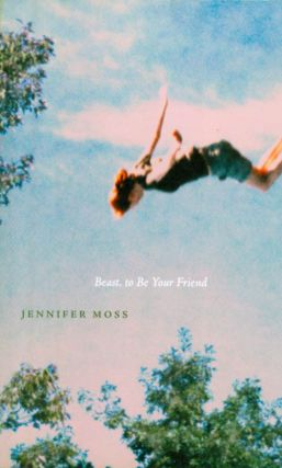 Beast, to Be Your Friend. Jennifer Moss