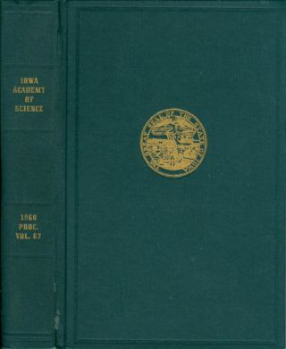Proceedings of the Iowa Academy of Science for 1960 (Volume 67, Seventy-Second Session, held at...