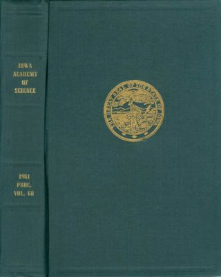 Proceedings of the Iowa Academy of Science for 1961 (Volume 68, Seventy-Third Session, held at...