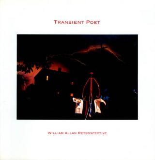Transient Poet: William Allan Retrospective. William Allan, Kenneth Baker, Janice Driesbach
