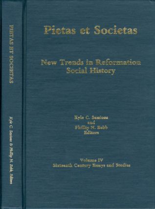 Pietas et Societas: New Trends in Reformation Social History (Sixteenth-Century Essays & Studies,...