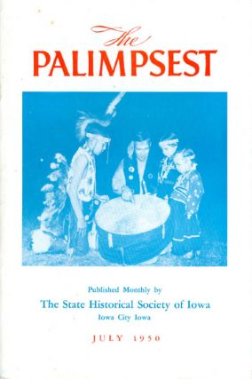 The Palimpsest - Volume 31 Number 7 - July 1950. William J. Petersen