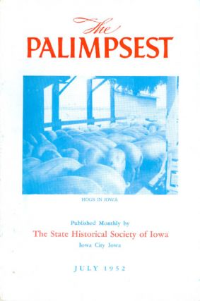The Palimpsest - Volume 33 Number 7 - July 1952. William J. Petersen