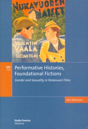 Performative Histories, Foundational Fictions: Gender and Sexuality in Niskavuori Films. Anu...