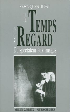 "Le temps d'un regard: Du spectateur aux images (Collection ""Du cinema""). Francois Jost"