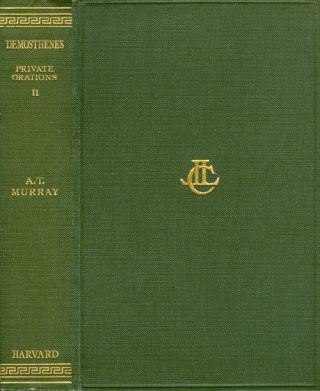 Demosthenes: Private Orations XLI - XLIX (Volume II of four) (Loeb Classical Library)....