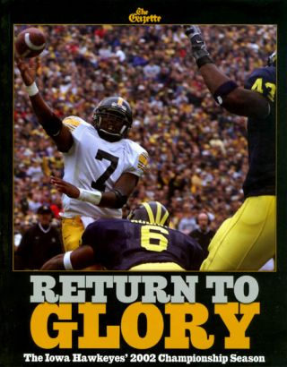 Return to Glory: The Iowa Hawkeyes' 2002 Championship Season. Mark Neuzil, Jim Ecker