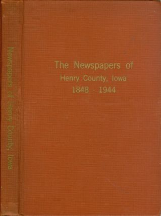The Newspapers of Henry County, Iowa. Charles S. Rogers