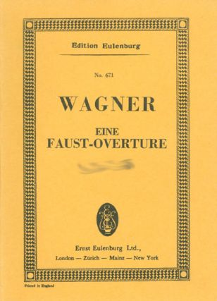 Eine Faust-Overture (Faust Overture for Full Orchestra) (Edition Eulenburg 671, Miniature Score)....