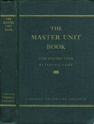 The Master-Unit Estimating Book: Unit Costs and Data on Building Construction Co-ordinating with...