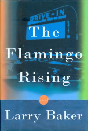 The Flamingo Rising. Larry Baker