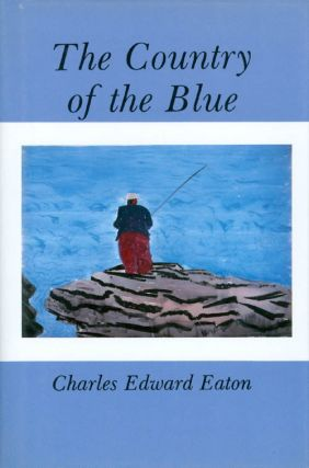 The Country of the Blue. Charles Edward Eaton
